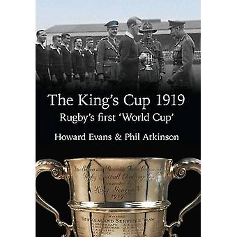 "King's Cup 1919 – Rugby's ensimmäinen ""World Cup"" Howard Evans - 9781"