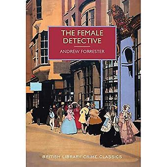 The Female Detective (British Library Crime Classics)