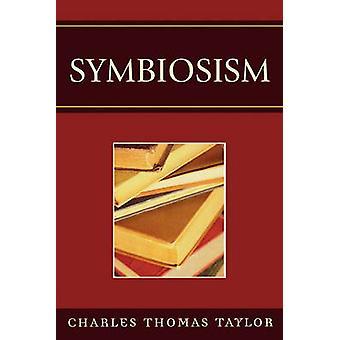 Symbiosism by Taylor & Charles Thomas