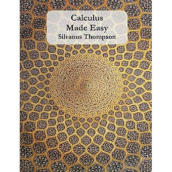 Calculus Made Easy by Thompson & Silvanus P