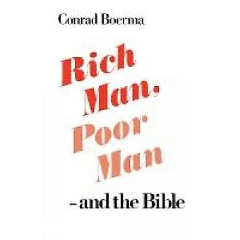 Rich Man Poor Man  And the Bible by Boerma & Conrad