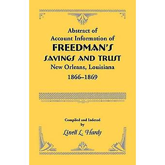 Abstract of Account Information of Freedmans Savings and Trust New Orleans Louisiana 18661869 by Hardy & Linell L.
