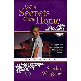 When Secrets Come Home by Waggoner & Sandra