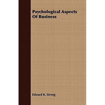 Psychological Aspects Of Business by Strong & Edward K.