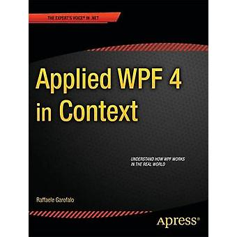 Applied Wpf 4 in Context by Garofalo & Raffaele