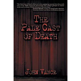 The Pale Cast of Death by Vance & John