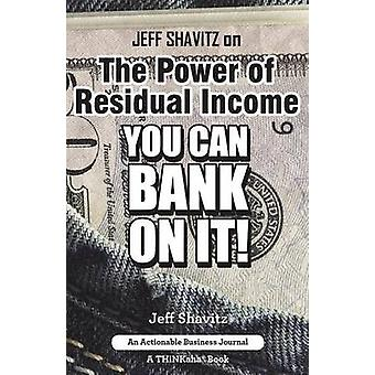 Jeff Shavitz on The Power of Residual Income You Can Bank On It by Shavitz & Jeff