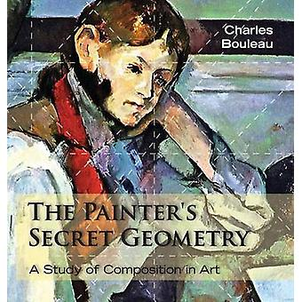 The Painters Secret Geometry A Study of Composition in Art by Bouleau & Charles