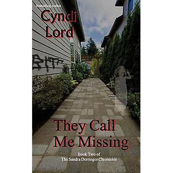 They Call Me Missing by Lord & Cyndi