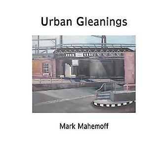 Urban Gleanings by Mahemoff & Mark