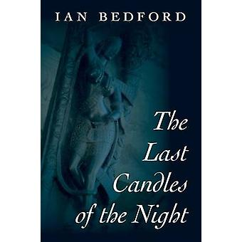 The Last Candles of the Night by Bedford & Ian