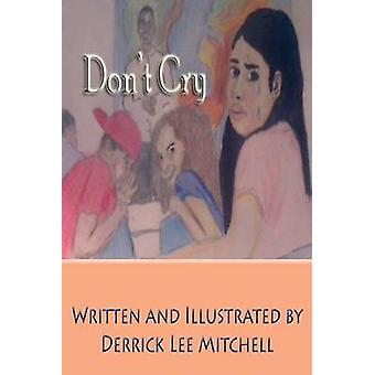 Dont Cry by Mitchell & Derrick Lee