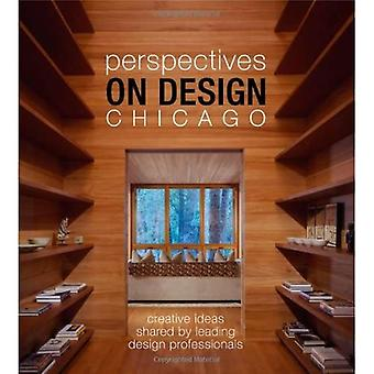 Perspectives on Design Chicago: Creative Ideas Shared by Leading Design Professionals (Perspectives on Design)