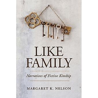 Like Family von Margaret K Nelson