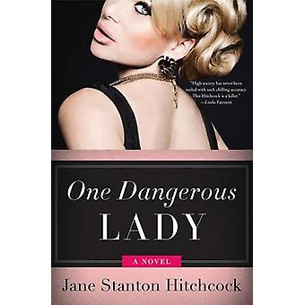 One Dangerous Lady by Jane Stanton Hitchcock - 9780062259257 Book