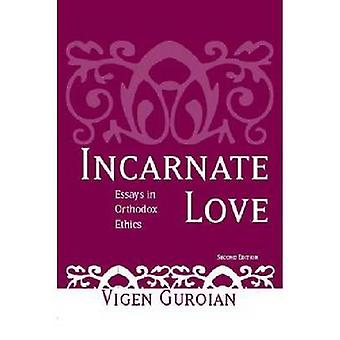 Incarnate Love - Essays in Orthodox Ethics - Second Edition by Vigen G