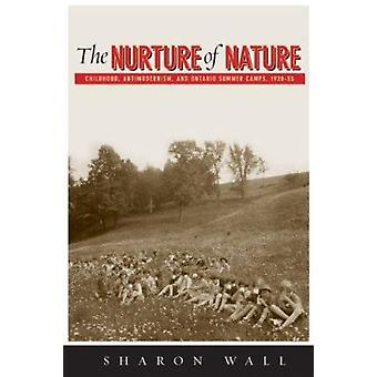 The Nurture of Nature - Childhood - Antimodernism - and Ontario Summer