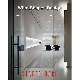 What Shapes Design - Staffelbach by Jo Staffelbach - Andre Staffelbach