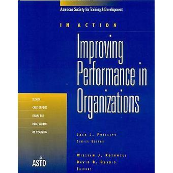 Improving Performance in Organizations - Eleven Case Studies from the