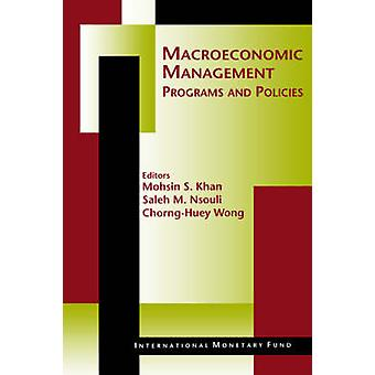 Macroeconomic Management - Programs and Policies by Mohsin S. Khan - S