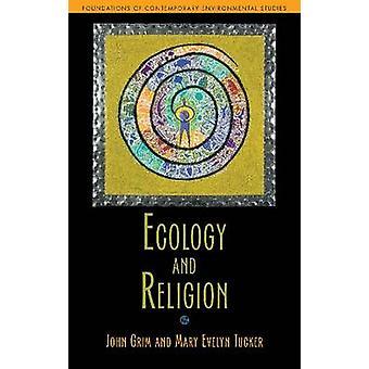 Ecologie en religie door John A. Grim - Mary E. Tucker - 9781597267076