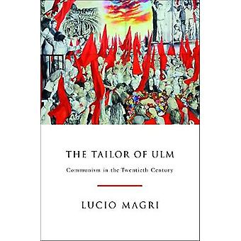 The Tailor of Ulm - A History of Communism by Lucio Magri - 9781786635