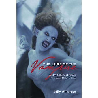 The Lure of the Vampire - Gender - Fiction and Fandom from Bram Stoker