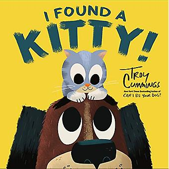 I Found A Kitty! by Troy Cummings - 9781984831866 Book