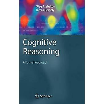 Cognitive Reasoning - A Formal Approach by Tamas Gergely - 97835404305