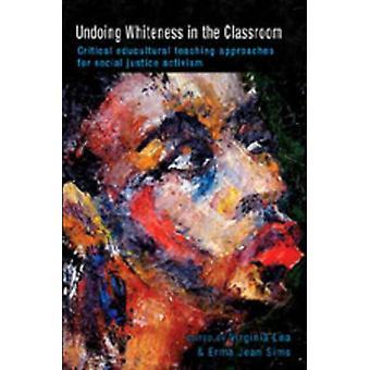 Undoing Whiteness in the Classroom - Critical Educultural Teaching App