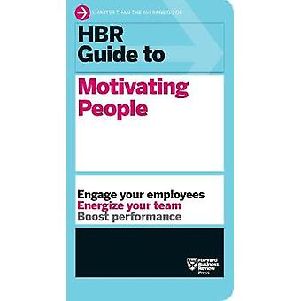 HBR Guide to Motivating People (HBR Guide Series) by Harvard Business
