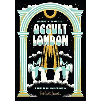 Welcome To The Dark Side  Occult London by Kate Hodges & Other Brian Rau