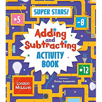Super Stars! Adding and Subtracting Activity Book by Lorenzo McLellan