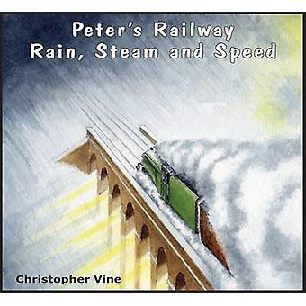 Peter's Railway Rain - Steam and Speed by Christopher G. C. Vine - 97