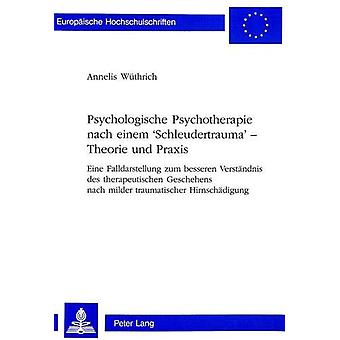 Psychologische Psychotherapie Nach Einem 'Schleudertrauma' - Theorie