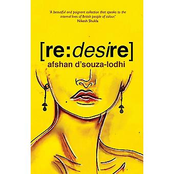 re desire by Afshan DsouzaLodhi