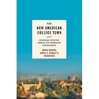 The New American College Town - Designing Effective Campus and Communi
