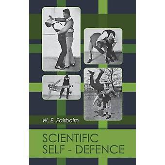 Scientific Self-Defense by W E Fairbairn - 9781626541696 Book