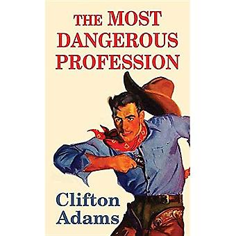 The Most Dangerous Profession