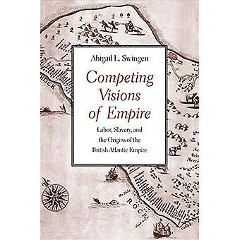 Kilpailevat visiot imperiumista: työ, orjuus ja Brittiläisen Atlantin imperiumin alkuperä