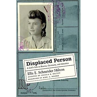 Displaced Person - A Girl's Life in Russia - Germany - and America by