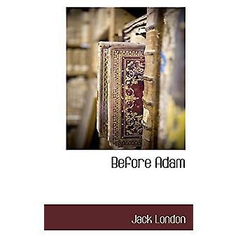 Before Adam by Jack London - 9781115421775 Book