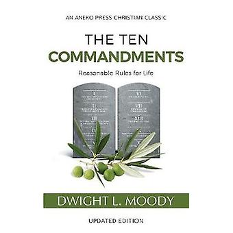 The Ten Commandments (Annotated - Updated) - Reasonable Rules for Life