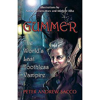 Gummer - The World's Last Toothless Vampire by Peter Andrew Sacco - 97