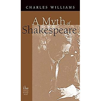 Myth of Shakespeare by Charles Williams - 9781947826373 Book