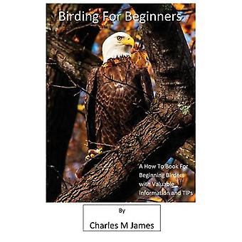Birding for Beginners by Charles M James - 9782014003109 Book