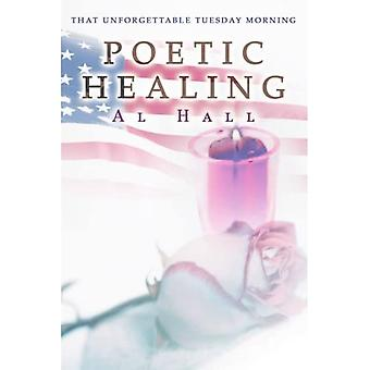 Poetic Healing: That Unforgettable Tuesday Morning