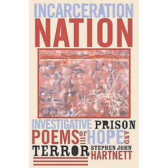 Stephen John Hartnettin vankeuskansan tutkivia vankilarunoja toivosta ja kauhusta