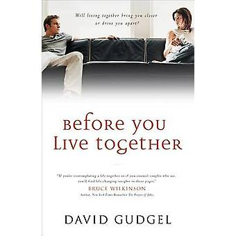 Before You Live Together by David Gudgel