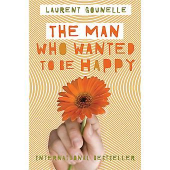 De man die wilde worden gelukkig 9781848508576